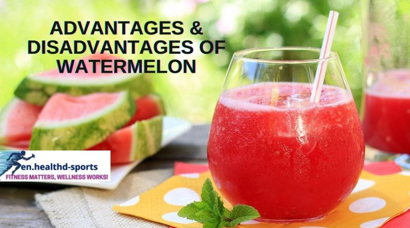 Advantages and disadvantages of watermelon